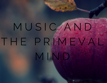 Music and the Primeval Mind