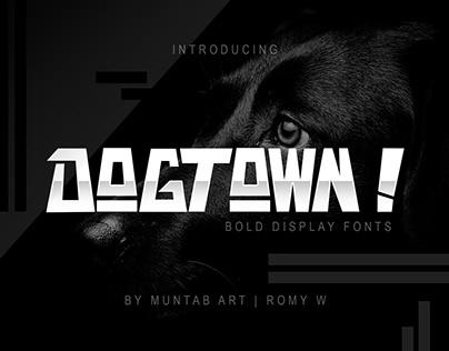 DOGTOWN ! Font   Ungeometric