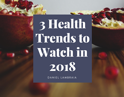 3 Health Trends to Watch in 2018