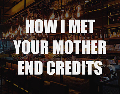 How I Met Your Mother End Credit Prototype