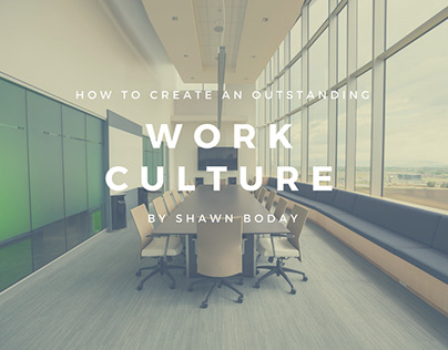 How to Create an Outstanding Work Culture
