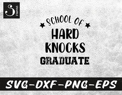 SCHOOL OF HARD KNOCKS GRADUATE