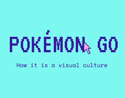 Pokemon GO as a visual culture