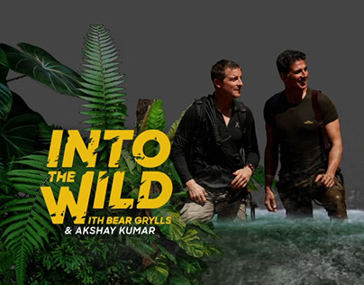 Into The Wild With Bear & Akshay - Campaign Design