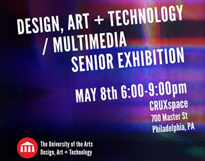 Design, Art + Technology Senior Exhibit Poster