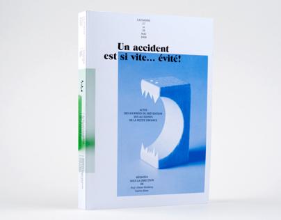 Un accident est si vite évité!