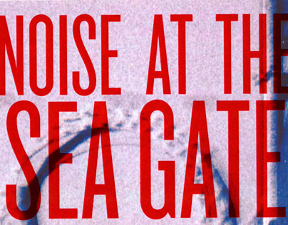 Noise At The Sea Gate Posters