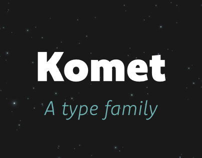 Komet Type Family