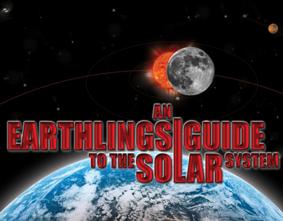 An Earthlings Guide to the Solar System