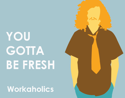 Workaholics - You Gotta Be Fresh