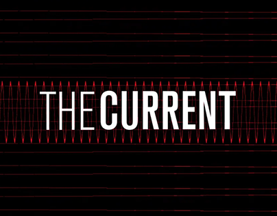 The Current - Show Open