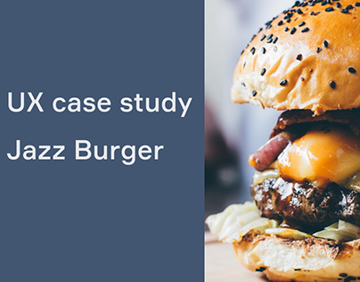 UX case study - Jazz Burger
