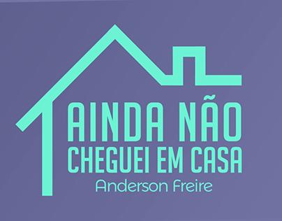 Ainda não cheguei em casa - Anderson Freire