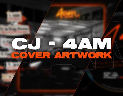 """""""CJ - 4AM"""" Cover Artwork"""