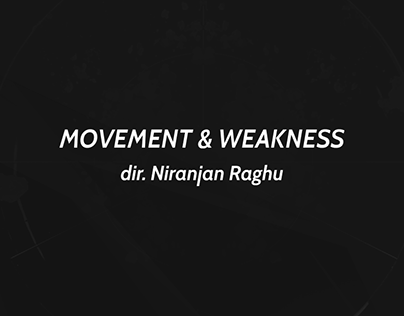 Movement & Weakness / Micro Film / 001
