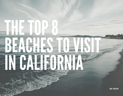 The Top 8 Beaches to Visit in California