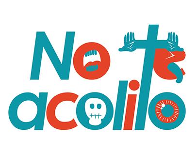 CAMPAÑA NO TE ACOLITO