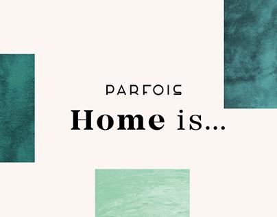 Parfois Home is...