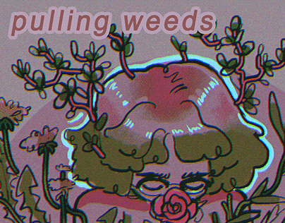 COMIC: pulling weeds