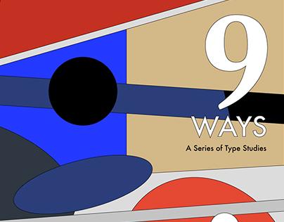 9WAYS: A Series of Type Studies