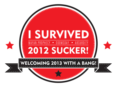 I SURVIVED 2012 SUCKER!