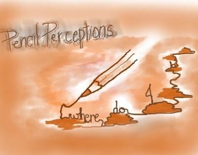 PENCIL PERCEPTIONS-Ideas & Concepts