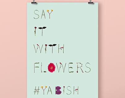 say it with flowers, ya bish!