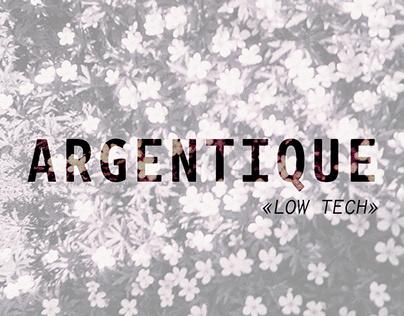 ARGENTIQUE - LOW TECH
