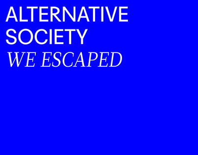 ALTERNATIVE SOCIETY WE ESCAPED