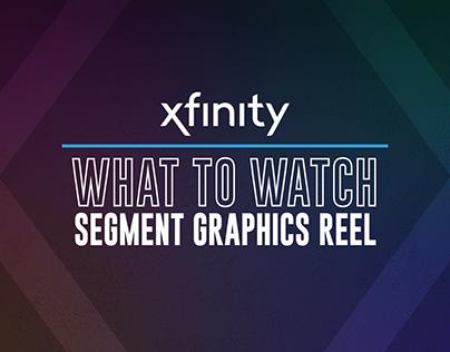 Xfinity: What To Watch - Segment Graphics