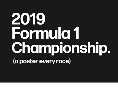 2019 Formula 1 Championship. (a poster every race)