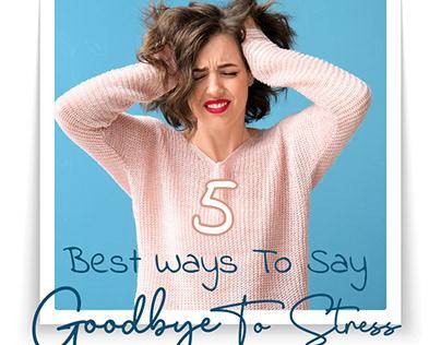 Social Media Post- Ways to Say Goodbye to Stress