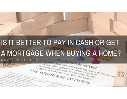 Pay In Cash Or Get A Mortgage When Buying A Home?