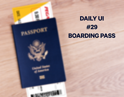 DAILY UI #29 BOARDING PASS