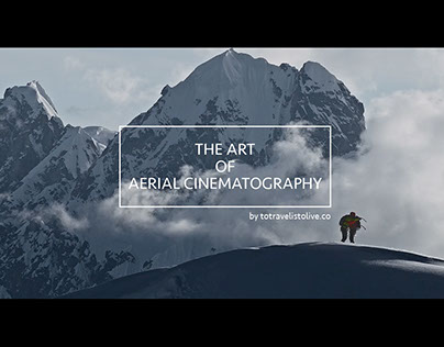The Art of Aerial Cinematography