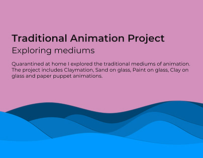 Traditional Animation Project | Exploring mediums
