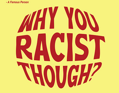WHY YOU RACIST THOUGH? Collaboration with SLÜT