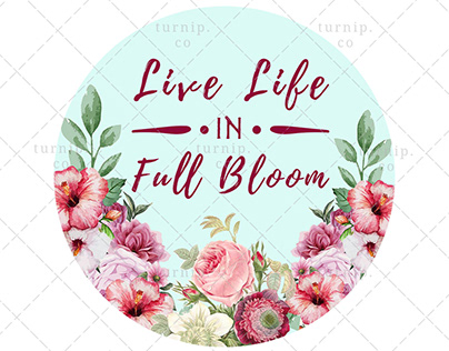 Live Life in Full Bloom Sublimation Watercolor Clipart