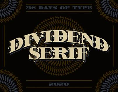 Dividend Serif (36 Days of Type 2020)
