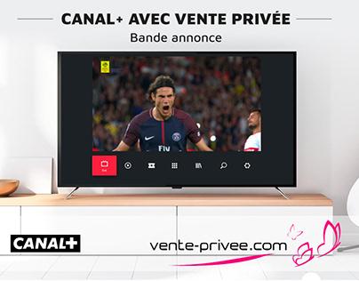 Bande Annonce CANAL+ avec Vente Privée