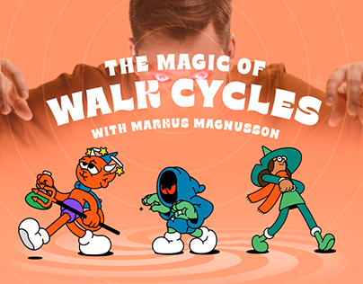 Magic of Walk Cycles with Markus Magnusson