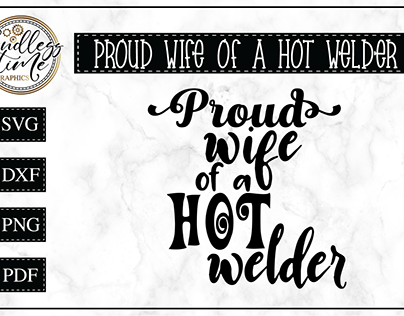 Proud Wife of a Hot Welder