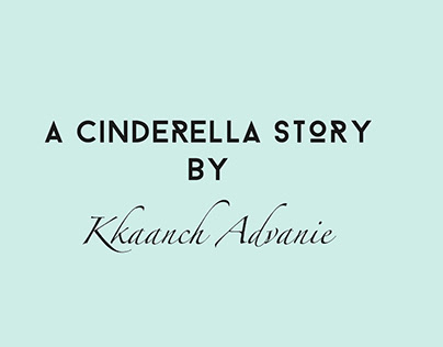 A Cindrella Story by Kkaanch Advanie
