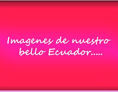 Ecuador Pais maravilloso