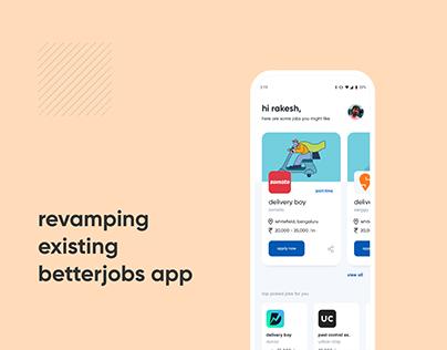Revamping existing betterjobs app