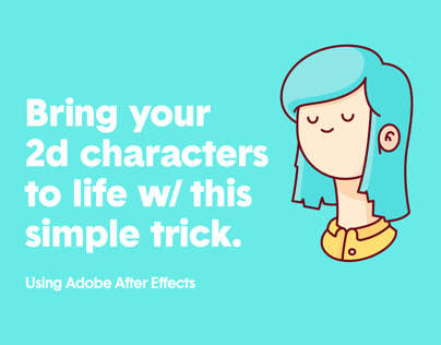 How To: Bring your 2D characters to life