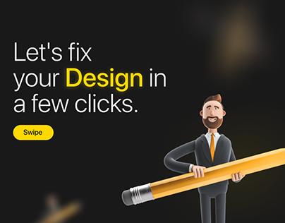 Lets fix your designs in a few clicks