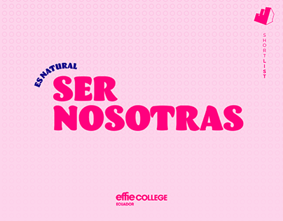 Es Natural Ser Nosotras - Effie College 2021/Shortlist