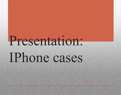 Presentation iPhone cases