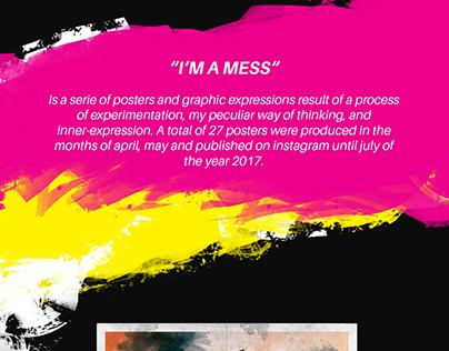 """""""I'M A MESS"""""""